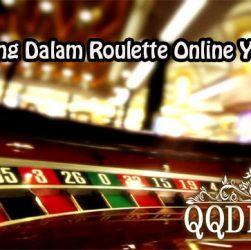 Tips Menang Dalam Roulette Online Yang Efektif